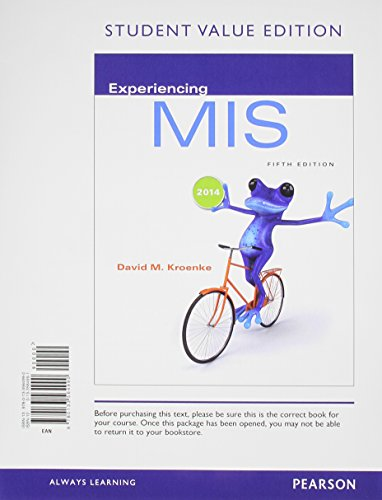 Experiencing MIS, Student Value Edition (5th Edition): Kroenke, David M.
