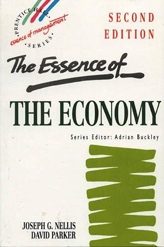 9780133565027: The Essence of the Economy (Prentice Hall Essence of Management Series)