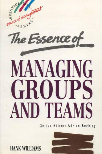 9780133565287: Essence of Managing Groups and Teams, The
