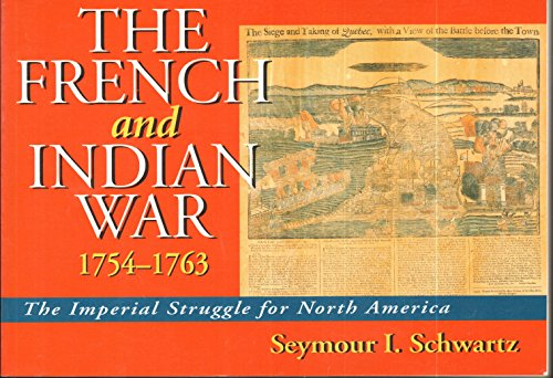 9780133565775: The French & Indian War 1754-1763: The Imperial Struggle for North America