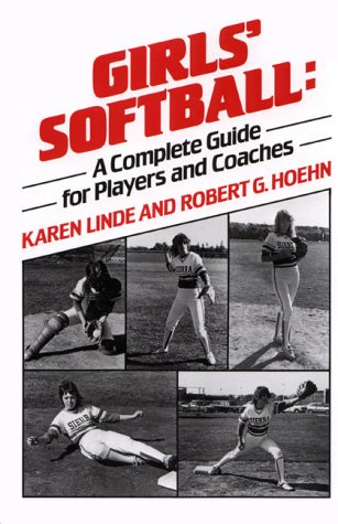 9780133567342: Girls' Softball: A Complete Guide for Players and Coaches