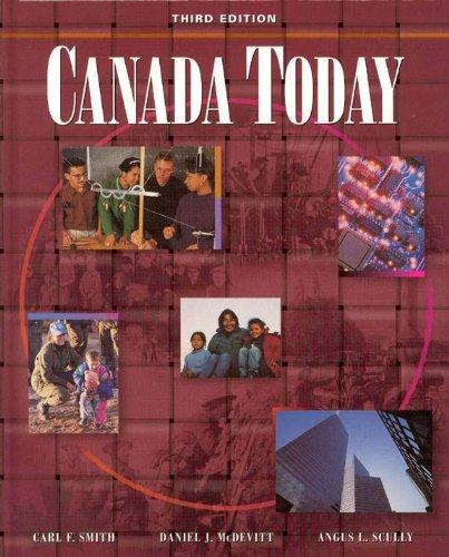 Canada Today 3rd Edition: Carl F. Smith