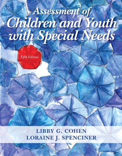 Assessment of Children and Youth with Special Needs with Access Code: Cohen, Libby G.; Spenciner, ...