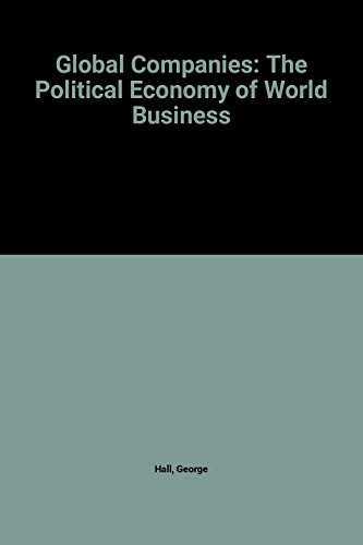 9780133571455: Global Companies: The Political Economy of World Business (American Assembly Books)