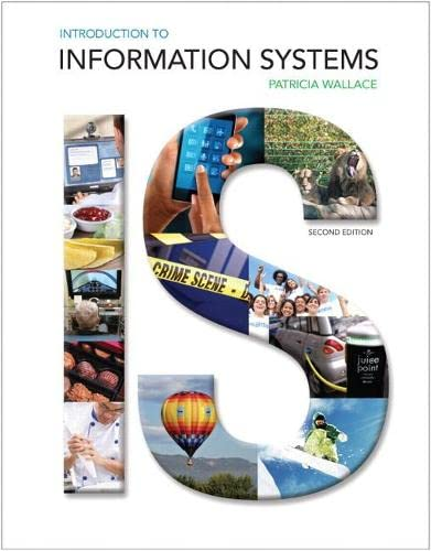 Introduction to Information Systems (2nd Edition): Wallace, Patricia