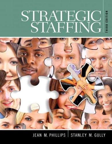 Strategic Staffing (3rd Edition): Phillips, Jean M.; Gully, Stan M.