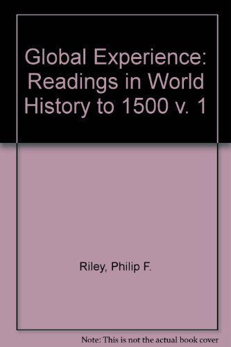9780133571790: Global Experience: Readings in World History to 1500 v. 1