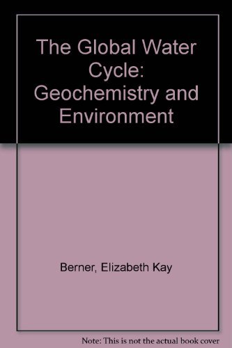 9780133571950: The Global Water Cycle: Geochemistry and Environment
