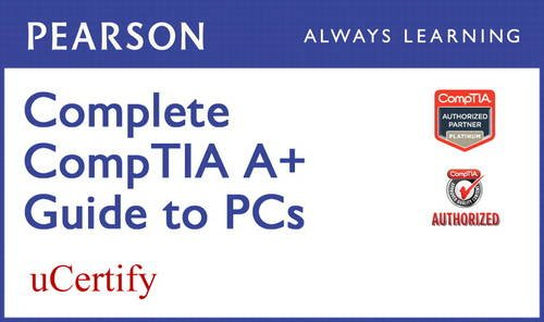 9780133572087: Complete Comptia A+ Guide to PCS Pearson Ucertify Course Student Access Card