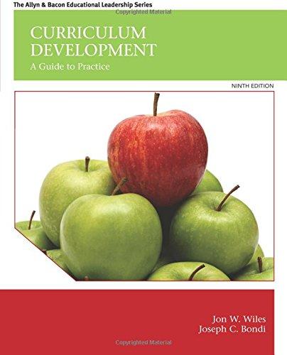 Curriculum Development: A Guide to Practice (9th Edition): Jon W. Wiles; Joseph C. Bondi