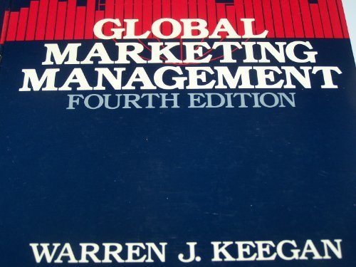 Global Marketing Management (The Prentice-Hall series in marketing) (0133572609) by Warren J. Keegan