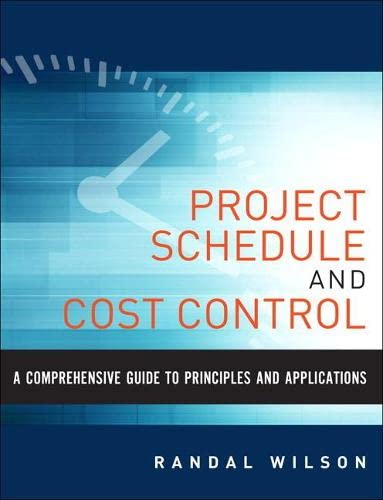 9780133572940: A Comprehensive Guide to Project Management Schedule and Cost Control: Methods and Models for Managing the Project Lifecycle