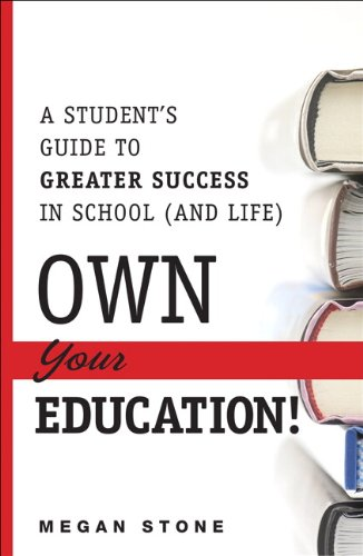 9780133573176: Own Your Education!: A Student's Guide to Greater Success in School (and Life)