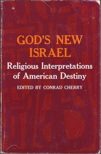 9780133573350: God's New Israel: Religious Interpretations of American Destiny