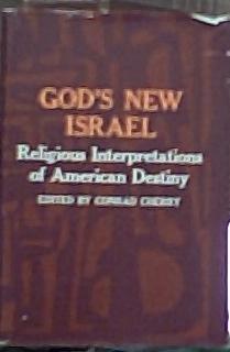 9780133573435: God's new Israel;: Religious interpretations of American destiny