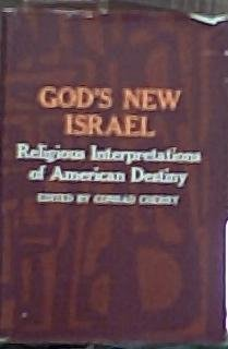God's New Israel: Religious Interpretations of American Destiny: Cherry, C. Conrad; Edited By