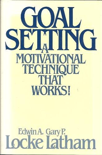 9780133574678: Goal Setting: A Motivational Technique That Works