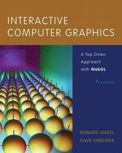 Interactive Computer Graphics: A Top-Down Approach with: Angel, Edward, Shreiner,