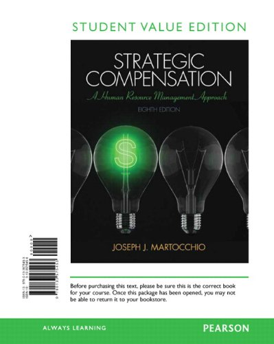 Strategic Compensation: A Human Resource Management Approach,: Martocchio, Joseph J.