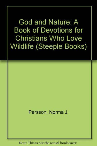 9780133575675: God and Nature: A Book of Devotions for Christians Who Love Wildlife (Steeple Books)