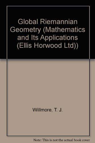 9780133575835: Global Riemannian Geometry (Mathematics & Its Applications)