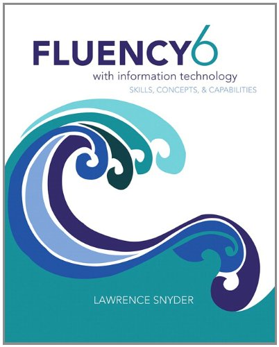 Fluency With Information Technology (6th Edition): Snyder, Lawrence