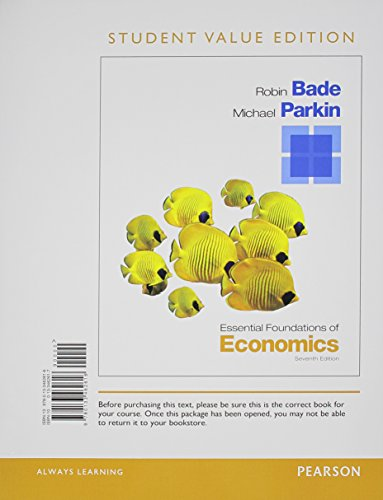 Essential Foundations of Economics, Student Value Edition Plus NEW MyEconLab with Pearson eText -- ...