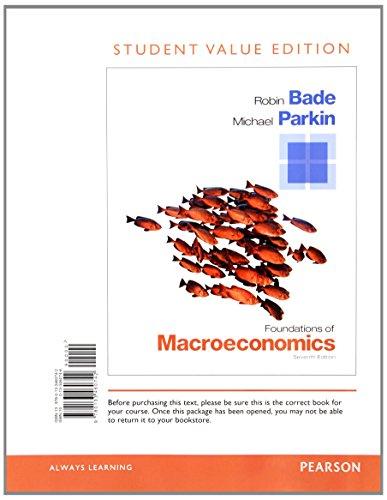 Foundations of Macroeconomics, Student Value Edition Plus: Bade, Robin; Parkin,