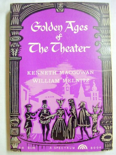 9780133578300: Golden Ages of the Theatre 1959 Paperback by Kenneth Macgowan and William Melnitz
