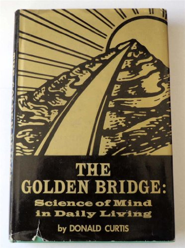 9780133578973: The Golden Bridge; Science of Mind in Daily Living