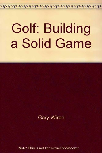 9780133579482: Golf: Building a solid game