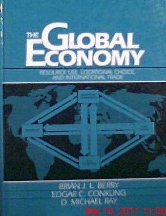 The Global Economy : Resource Use, Locational: Brian J. L.