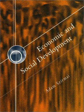 Economic and Social Development: Szirmai, Adam