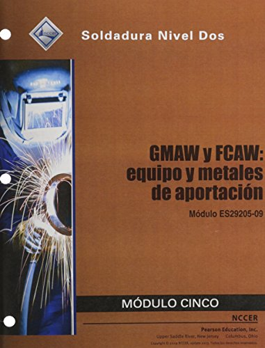 9780133580464: ES29205-09 GMAW and FCAW - Equipment and Filler Metals Trainee Guide in Spanish