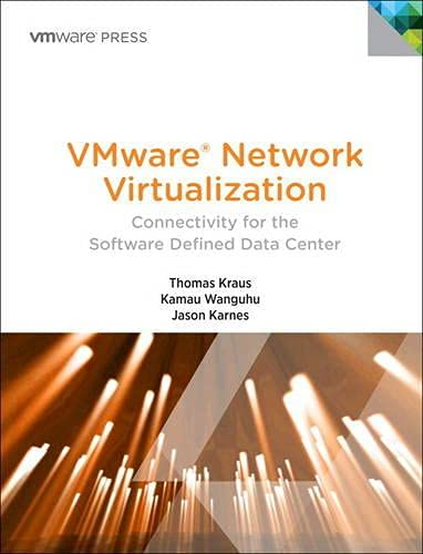 9780133581560: VMware Network Virtualization: Connectivity for the Software-Designed Data Center (VMware Press Technology)