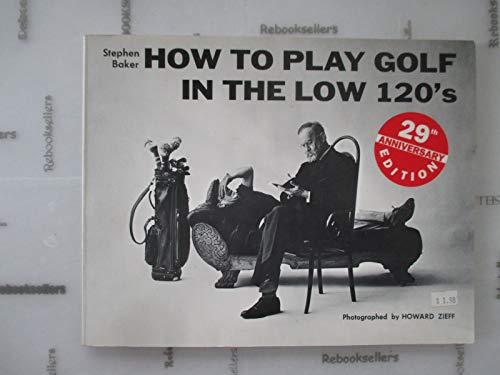 9780133590685: How to Play Golf in the Low 120's