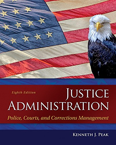 9780133591194: Justice Administration: Police, Courts, and Corrections Management (8th Edition)
