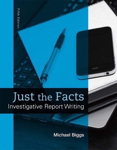 9780133591309: Just the Facts: Investigative Report Writing