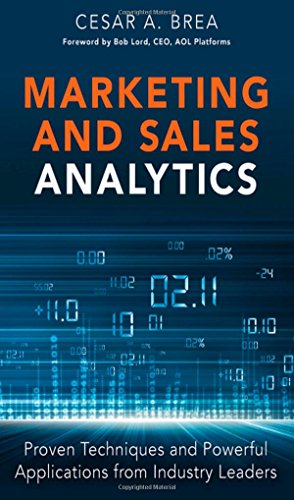 9780133592924: Marketing and Sales Analytics: Proven Techniques and Powerful Applications from Industry Leaders (FT Press Analytics)