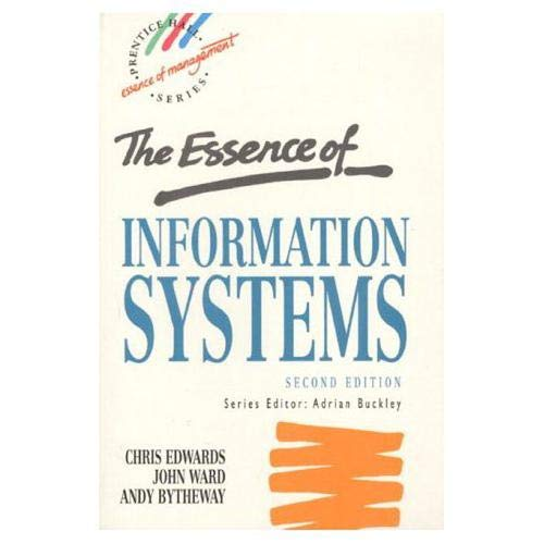 The Essence of Information Systems (Prentice-Hall Essence: Bytheway, Andy, Ward,
