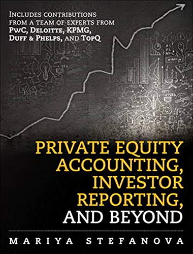 9780133593112: Private Equity Accounting, Investor Reporting, and Beyond