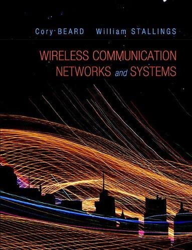 Wireless Communication Networks and Systems: Beard, Cory, Stallings,