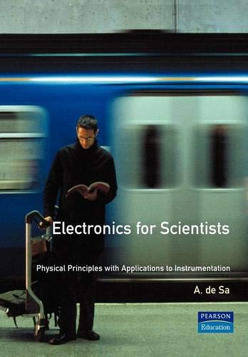 9780133594805: Electronics for Scientists: Physical Principles with Applications to Instrumentation