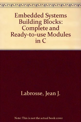9780133597790: Embedded Systems Building Blocks: Complete and Ready-To-Use Modules in C/Book and Disk