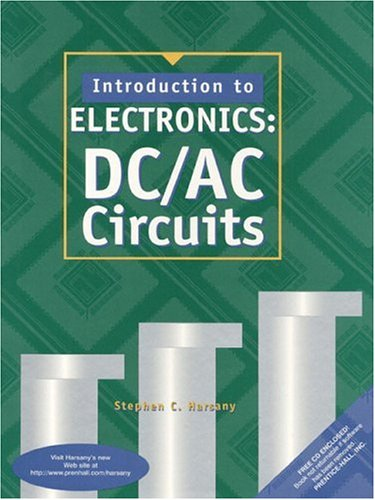 Introduction to Electronics: DC/AC Circuits: Harsany, Stephen C.
