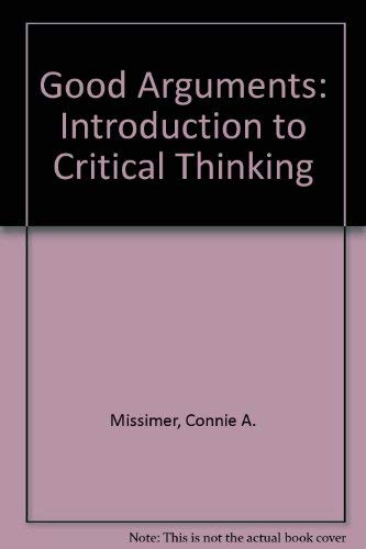 9780133602494: Good Arguments: Introduction to Critical Thinking