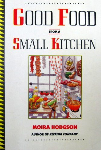 9780133603064: Good Food from a Small Kitchen