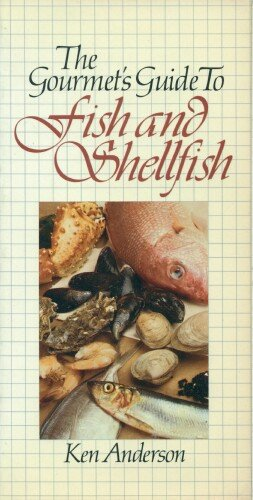 Gourmets Guide to Fish and Shellfish: Anderson, Ken