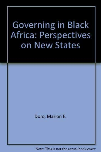 Governing in Black Africa: Perspectives on New States