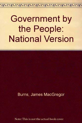 Government by the People/National Version/1989: Burns, James MacGregor, Peltason, J. W., ...